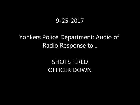 Yonkers PD;Audio of Officer Down