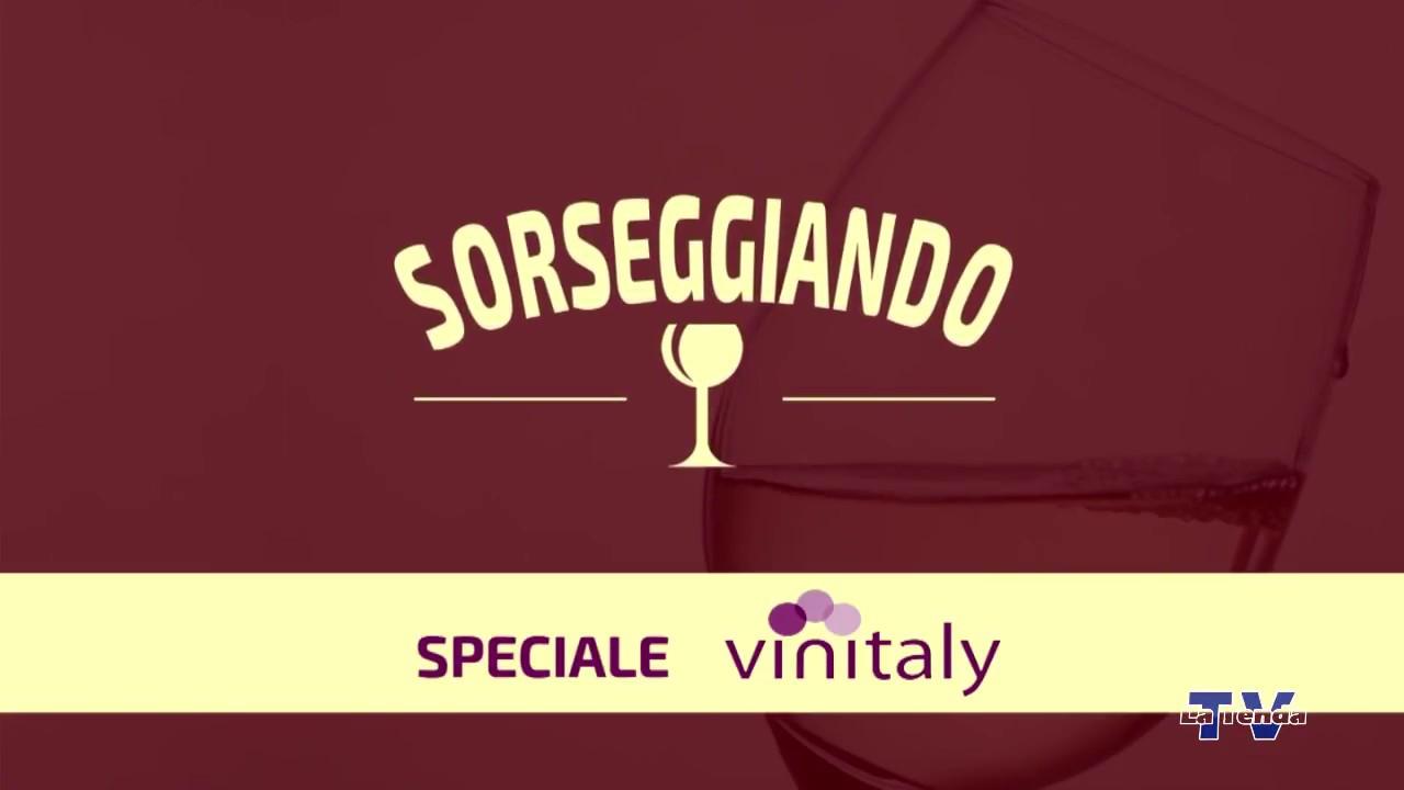 Sorseggiando - Speciale Vinitaly 3