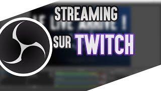 Tutoriel Stream  Comment streamer sur Twitch?