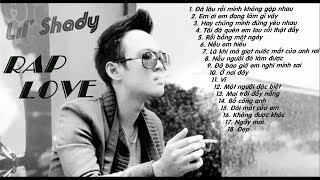 LIL SHADY [ 1 chặng đường ,1 huyền thoại ] - Tuyển tập những bài Rap LOVE hay nhất