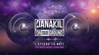 ? Danakil Meets ONDUBGROUND - J'attends la nuit feat. Miscellaneous & Adam Paris [Official Audio]