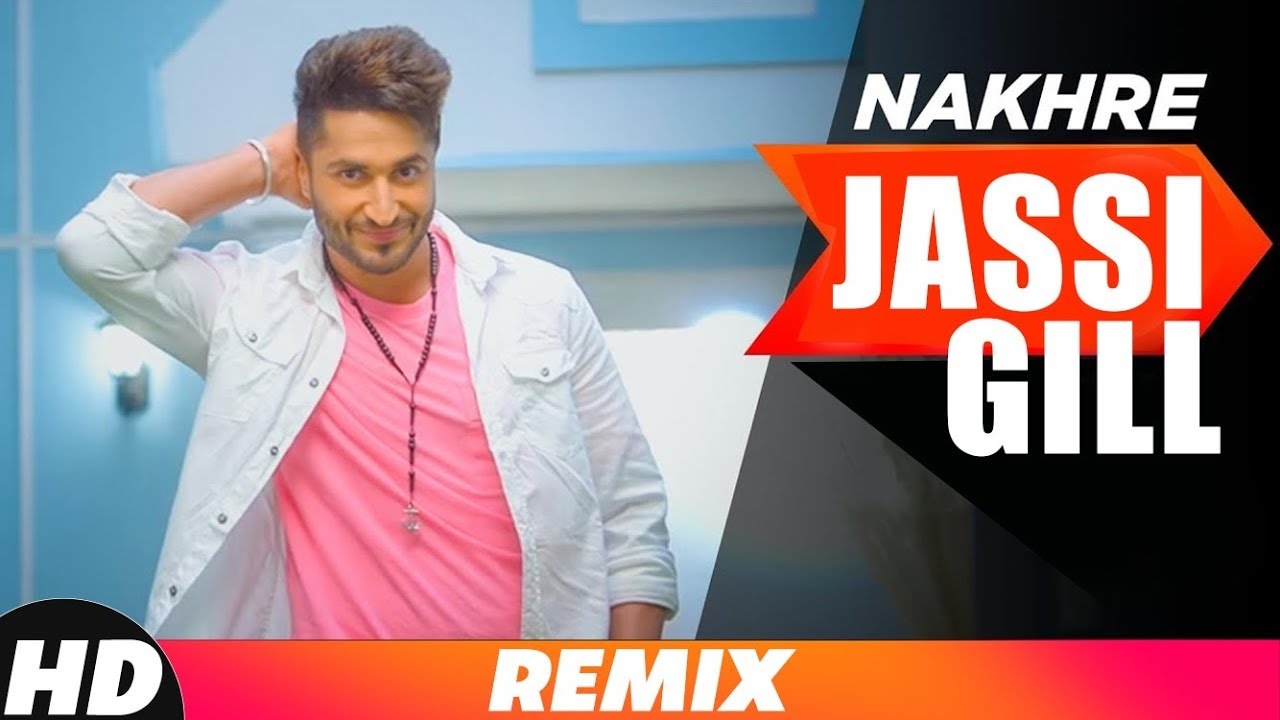 Nakhre | Remix | Jassi Gill | Latest Remix Songs 2018 | Speed Records