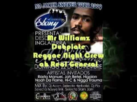 MR WILLIAMZ--REAL GENERAL Dubplate (Reggae Night Crew) Come Down  Riddim
