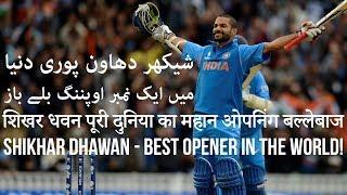 Shikhar Dhawan - best opener in the world!