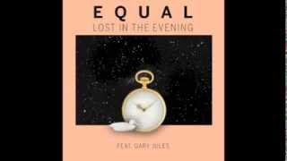 Equal - Lost In The Evening feat. Gary Jules