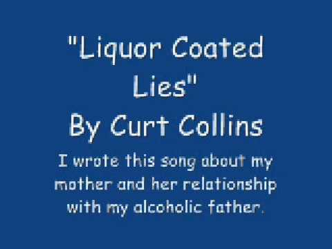 Liquor Coated Lies Orginal Song  CurtIS Collins