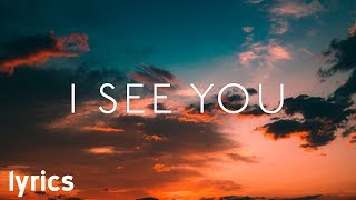 Kygo - I See You ft. Billy Raffoul // lyrics