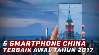 5 Smartphone China Terbaik Awal Tahun 2017