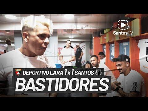 DEPORTIVO LARA 1 X 1 SANTOS | BASTIDORES | CONMEBOL LIBERTADORES (16/03/21)