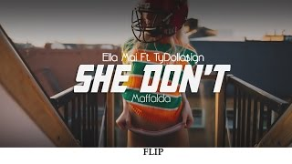 ella mai she dont ft tydollaign maffalda super flip