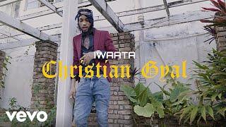 Iwaata - Christian Gyal (Official Video)