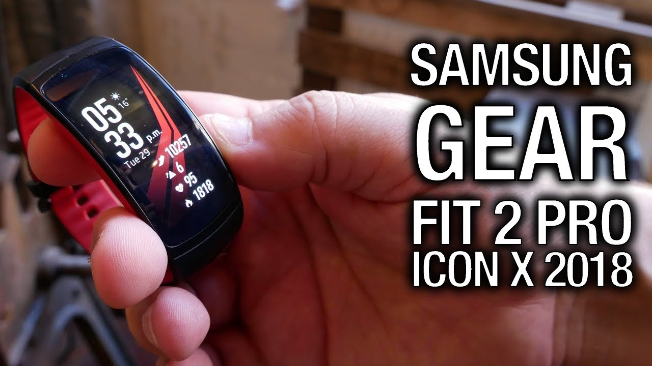 Samsung gear fit 2 gear iconx hands on putting fitness at the top - Samsung Gear Fit 2 Pro Icon X 2018 Gear Up Your Workout