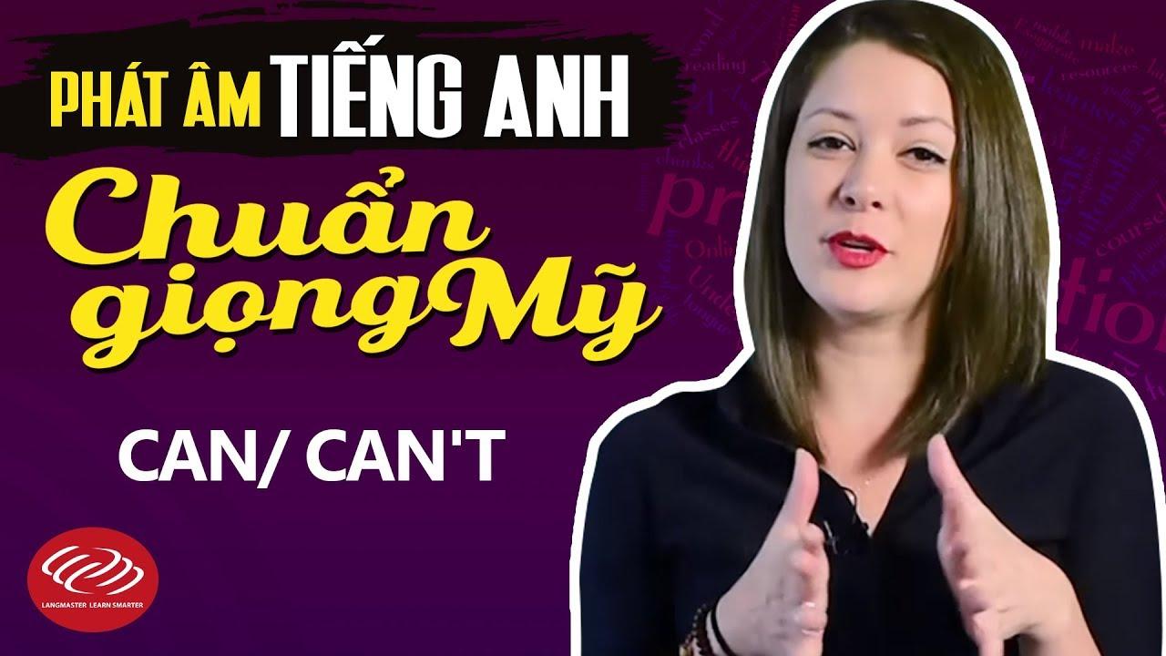 Phát âm tiếng Anh chuẩn giọng Mỹ - Can/Can't [Học phát âm tiếng Anh chuẩn #3]