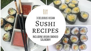 3 Vegan Sushi Recipes and VEGAN SMOKED SALMON RECIPE