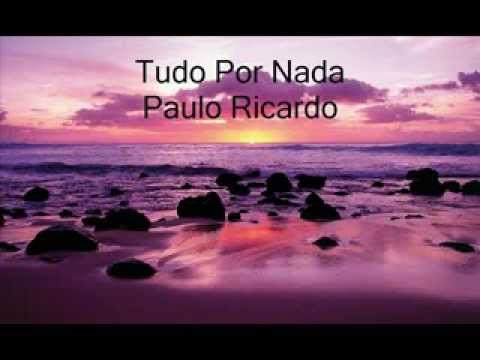Tudo Por Nada - Paulo Ricardo - By RGL [My Heart Can't Tell You No - Rod Stewart]