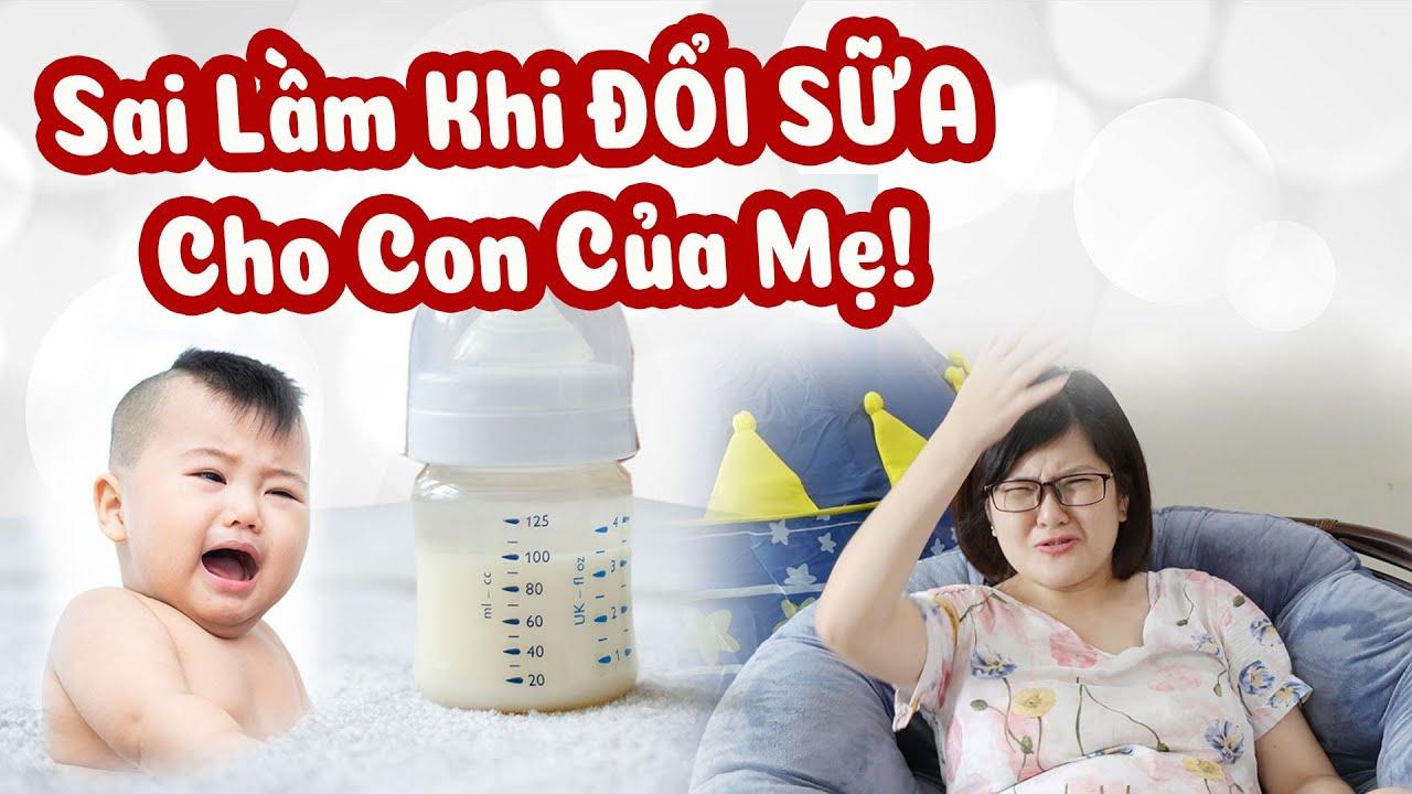 Những SAI LẦM của mẹ khi ĐỔI SỮA cho con mà không phải mẹ nào cũng biết! 🍼 Sữa nào tốt nhất cho bé?