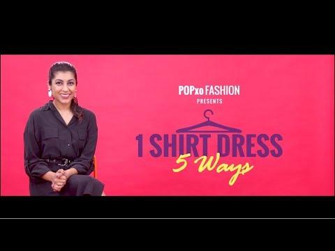 1 Shirt Dress - 5 Ways - POPxo Fashion