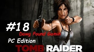 Tomb Raider 2013 Part 18 Commentary Walkthrough  Nonlinear Gameplay HD
