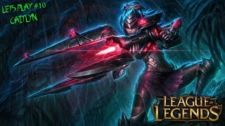 Let's Play League of Legends #010 Kopfjäger Caitlyn Adc