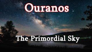 Ouranos: The Primordial Sky God  (Greek Mythology Explained