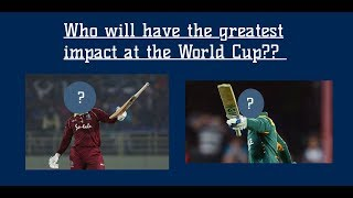 Who do you think will make an impact at the Cricket World Cup?