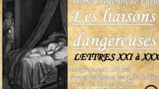 Livre audio complet : Les liaisons dangereuses - Lettres XXI à XXX
