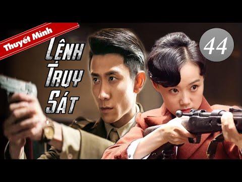 [Thuyết Minh] LỆNH TRUY SÁT - Tập 44 | Phim Hành Động Kháng Nhật Cực Đỉnh | Phim hành động chiếu rạp 1