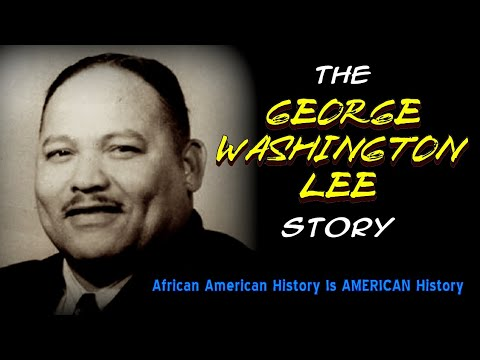 "African American History Is AMERICAN History - Episode #24 ""The George Washington Lee Story"""