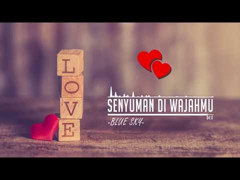 Senyuman Di Wajahmu (Official Video) - Blue Sky