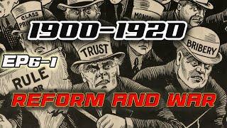 ปี 1900-1920 การปฏิรูปและสงคราม AMERICAN HISTORY EP 6/1