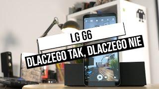 LG G6 - test - dlaczego tak, dlaczego nie?