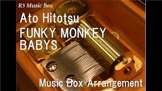 Ato Hitotsu/FUNKY MONKEY BABYS [Music Box]