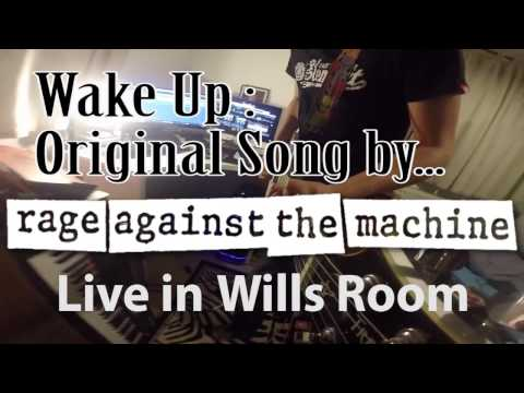 Live in Wills Room - Wake up by Rage Against The Machine : an Instrumental Cover