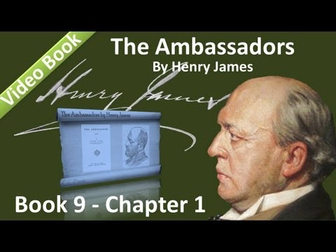 Book 09 - Chapter 1 - The Ambassadors by Henry James