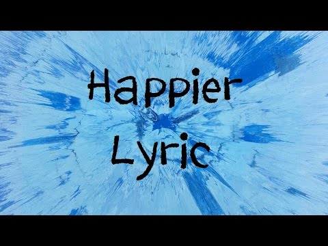 Happier - Ed Sheeran Lyric