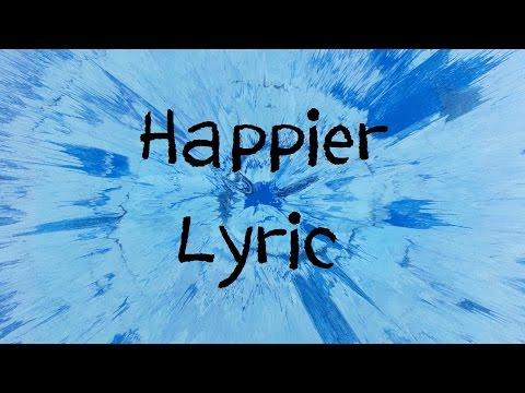 Happier - Ed Sheeran [Lyric]