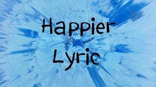 Download Happier - Ed Sheeran [Lyric] Mp3 and Videos