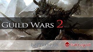 Guild Wars 2 - BattleStar WaR LegenD - 07/04/2013