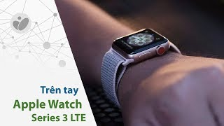 tren tay apple watch series 3 lte chua dung duoc mang o viet nam microphone tot bat ngo