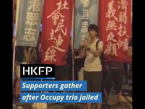 Supporters gather after Hong Kong jails Umbrella Movement trio.
