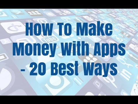 How To Make Money With Apps - 20 Best Ways