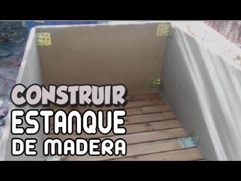 Como hacer un estanque de madera youtube for Construir estanque