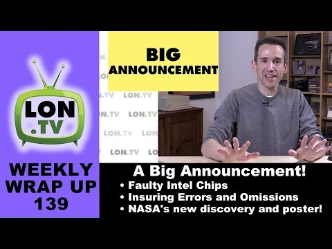 Weekly Wrapup 139: Big Channel Announcement! Best $200 Tablet, Intel's Faulty C2xxx chips