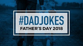 #DadJokes | Father's Day 2018