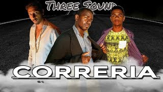 Baixar CORRERIA - Three Sound (Oficial Music )