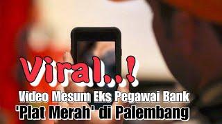 VIRAL! Video Intim Eks Pegawai Bank di Palembang