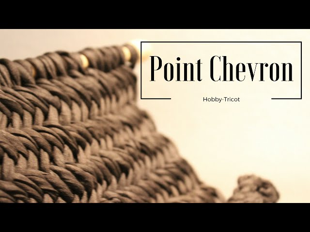 APPRENDRE A TRICOTER - LE POINT CHEVRON (POINT FANTAISIE)