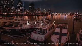 Magic – Coldplay // Acoustic Cover – Jason KH Lee