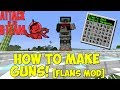 How To Make Guns [Flans Mod] - Attack of The B Team!