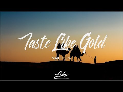 Maki Flow - Taste Like Gold